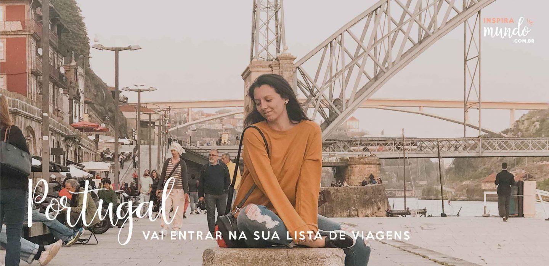 10 motivos para colocar Portugal no topo da sua lista de viagens